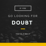 If you go looking for doubt you'll find it